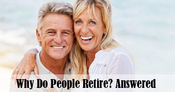 Why Do People Retire?