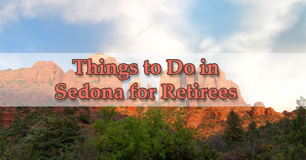 Thing To Do In Sedona For Retirees