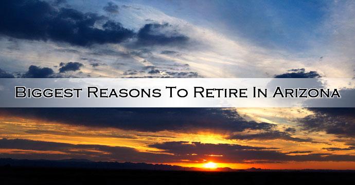 Biggest Reasons To Retire In Arizona